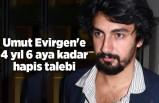Umut Evirgen'e 4 yıl 6 aya kadar hapis talebi