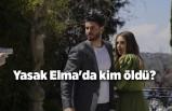 Yasak Elma 108. bölüm final sahnesi! Yasak Elma'da kim öldü?