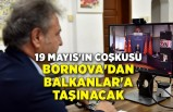 19 Mayıs'ın coşkusu Bornova'dan Balkanlar'a taşınacak