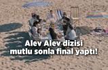 Alev Alev dizisi mutlu sonla final yaptı!