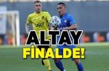 Altay finalde!