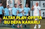 Altay Play-Off'ta bu defa kararlı