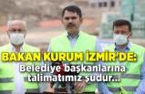 Bakan Kurum İzmir'de: Belediye başkanlarına talimatımız şudur...