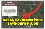 Bakan Pakdemirli'den Bayındır'a müjde