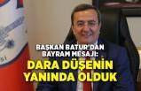 Başkan Batur'dan bayram mesajı: Dara düşenin yanında olduk