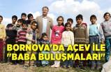 """Bornova'da AÇEV ile """"Baba Buluşmaları"""""""