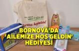 Bornova'da 'ailemize hoş geldin' hediyesi