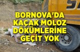 Bornova'da kaçak moloz dökümlerine geçit yok