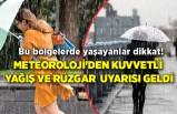 Bu bölgelerde yaşayanlar dikkat! Meteoroloji'den kuvvetli yağış uyarısı geldi