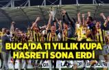 Buca'da 11 yıllık kupa hasreti sona erdi