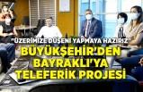 Büyükşehir'den Bayraklı'ya teleferik projesi