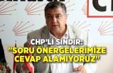 """CHP'li Sındır: """"Soru önergelerimize cevap alamıyoruz"""""""