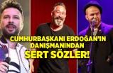Cumhurbaşkanı Erdoğan'ın danışmanından o ünlülere sert sözler!