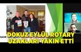 Dokuz Eylül Rotary uzakları yakın etti