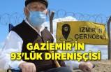 Gaziemir'in 93'lük direnişçisi
