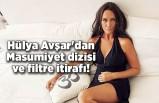 Hülya Avşar'dan Masumiyet dizisi ve filtre itirafı!