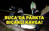 İzmir Buca'da parkta bıçaklı kavga!