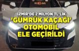 İzmir'de 'gümrük kaçağı' otomobil ele geçirildi