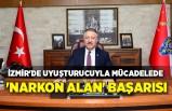 İzmir'de uyuşturucuyla mücadelede 'Narkon Alan' başarısı