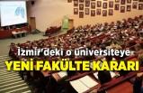 İzmir'deki o üniversiteye yeni fakülte kararı