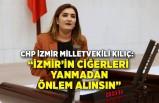 """""""İzmir'in ciğerleri yanınca değil, yanmadan önce önlem alınsın"""""""