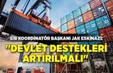 """Jak Eskinazi:""""Devlet desteklerinin artırılmasını talep ediyoruz"""""""