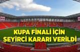 Kupa finali hakkında seyirci kararı