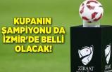 Kupanın şampiyonu da İzmir'de belli olacak!