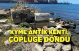 Kyme Antik Kenti, çöplüğe döndü