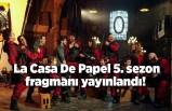 La Casa De Papel 5. sezon fragmanı yayınlandı! Yayın tarihi belli oldu