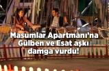 Masumlar Apartmanı 35. son bölüme Gülben ve Esat aşkı damga vurdu!
