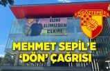Mehmet Sepil'e 'DÖN' çağrısı