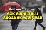 Meteoroloji'den uyarı! Gök gürültülü sağanak yağış var