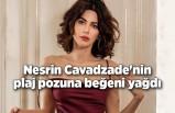 Nesrin Cavadzade'nin plaj pozuna beğeni yağdı
