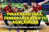 Pınar Karşıyaka, Fenerbahçe Beko'yu ağırlayacak