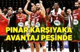 Pınar Karşıyaka final için avantaj peşinde