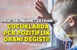Prof. Dr. Mehmet Ceyhan açıkladı: Çocuklarda PCR pozitiflik oranı değişti!