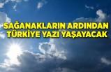 Sağanakların ardından Türkiye yazı yaşayacak
