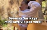 Serenay Sarıkaya mini taytıyla poz verdi