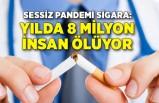 Sessiz pandemi sigara: Yılda 8 milyon insan ölüyor
