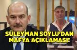 Süleyman Soylu'dan mafya açıklaması!