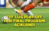 TFF 1'inciLig Play-Off yarı final programı açıklandı