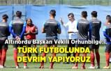 """""""Türk futbolunda devrim yapıyoruz"""""""