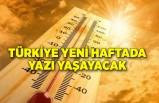 Türkiye yeni haftada yazı yaşayacak