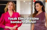 Yasak Elma dizisine bomba transfer!