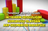 'Yorumsuz' diyerek paylaştı: İktidarın sessizliğini koruduğu olaydan AKP seçmeni de rahatsız!