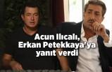 Acun Ilıcalı, Erkan Petekkaya'ya Survivor'dan yanıt verdi
