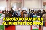 AGROEXPO Fuarı'na alım heyeti dopingi