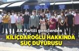 AK Partili gençlerden Kılıçdaroğlu hakkında suç duyurusu