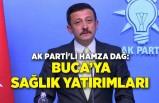 AK Partili Hamza Dağ açıkladı: Buca'ya dev sağlık yatırımları
